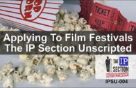 Applying to Film Festivals – The IP Section Unscripted